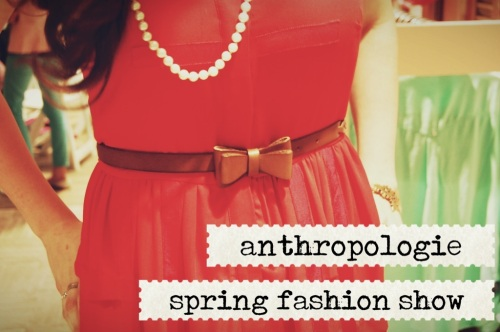 anthropologie spring fashion show